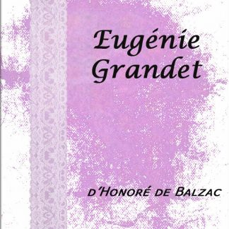 Eugénie Grandet d'Honoré de Balzac.
