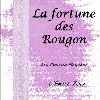 La fortune des Rougon d'Emile Zola