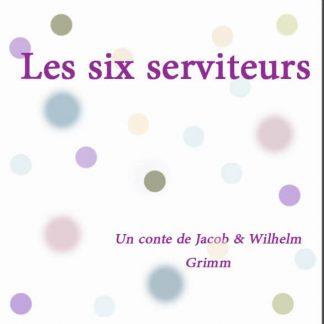 Les six serviteurs